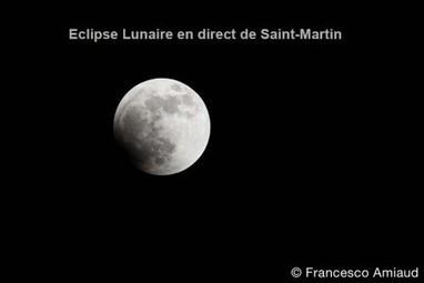 Éclipse lunaire : les photos depuis l'île de Saint-Martin... | Les infos de SXMINFO.FR | Scoop.it