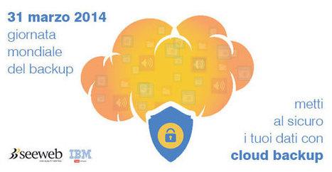Oggi è il World Backup Day 2014 - Seeweb | seeweb | Scoop.it