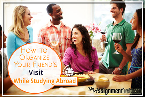 How to Organize Your Friend's Visit While Studying Abroad | Assignment Help | Scoop.it
