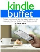 Kindle Buffet: Find and download the best free books, magazines and newspapers for your Kindle, iPhone, iPad or Android | Film, Music, Books & Games - News & Reviews | Scoop.it