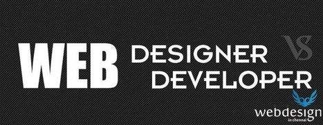 Web Designer vs Web Developer | Blog Community – WebDesignInChennai | Technology Blog WDIC | Web Design Trends by WDIC | Scoop.it