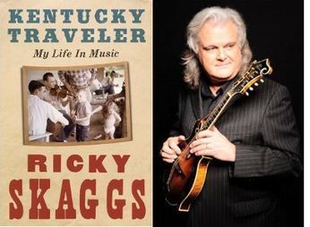 "Ricky Skaggs Readies First-Ever Autobiography, ""Kentucky Traveler"" - Cybergrass Bluegrass Music News 