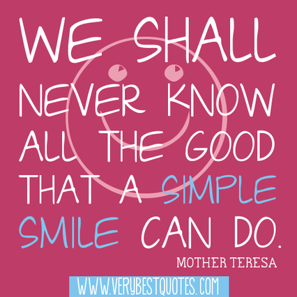 The good that a smile can do (Mother Teresa Quotes) - Inspirational ... | Live Positive and Love Life | Scoop.it