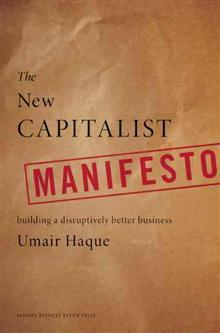 The New Capitalist Manifesto – Building a Disruptively Better Business | LeaderLab | innovation valeur | Scoop.it