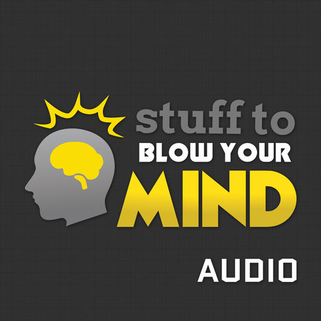 Stuff to Blow Your Mind | Transhumanism Network | Scoop.it