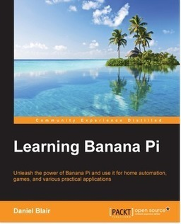 Learning Banana Pi | PACKT Books | Raspberry Pi | Scoop.it