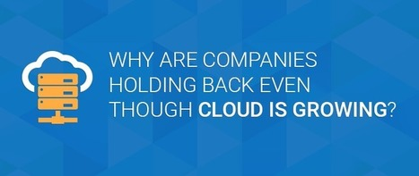 Why are Companies holding back even though Cloud is growing? - KNOWARTH | KNOWARTH Technologies | Scoop.it
