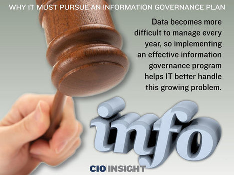 Why IT Must Pursue an Information Governance Plan | Information Governance & eDiscovery Snapshot | Scoop.it