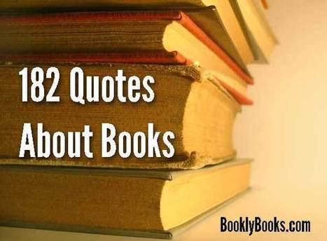 182 Quotes About Books - For Readers Only :) | Litteris | Scoop.it