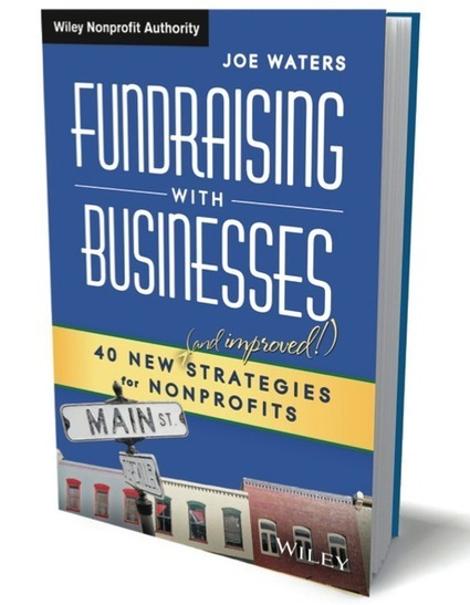 An inside look at Fundraising with Businesses: An interview with Joe Waters | Communications and Social Media | Scoop.it