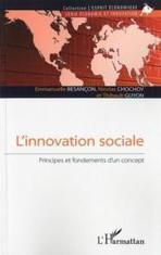 Livre - L'innovation sociale ; principes et fondements d'un concept - Besancon, Emmanuelle; Chochoy, Nicolas; Guyon, Thibault | Nouveautés documentaires | Scoop.it