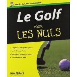 Cadeau Golf : Le golf pour les nuls   Le Meilleur du Golf   Le Meilleur du Golf   Scoop.it
