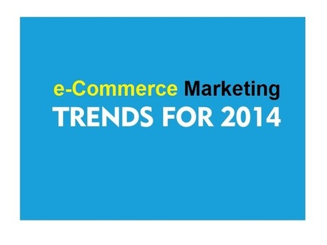 Ecommerce Marketing Trends in 2014 - One Point Destination to satiate your desires - DP2Web   eCommerce   Scoop.it