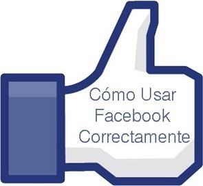 Cómo Sabes Si Usas Facebook Correctamente | Marketing con Redes Sociales | Scoop.it