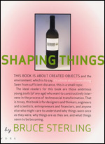 Spimes...Shaping Things -by Bruce Sterling  The MIT Press | Collective intelligence 2.0 | Scoop.it
