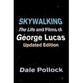 Skywalking | George Lucas: Behind the Camera - independent reading | Scoop.it