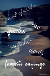What are your favorite words or quotes? | misssfaith | Scoop.it