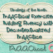 Strategy of the Month: PrAACtical Exercise: Building Fluency with Decontextualized PrAACtice | AAC & Language Intervention | Scoop.it