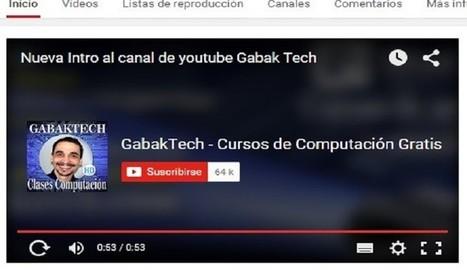 GabakTech, una canal de YouTube con cursos gratis de Informática | Cursos | Scoop.it