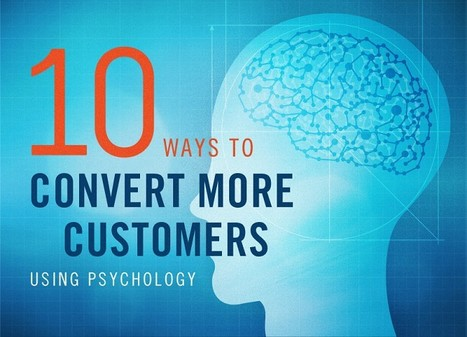 10 Ways You Will Convert More Customers With Easy To Apply Psychology [Infographic] | BI Revolution | Scoop.it