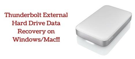 Thunderbolt External Hard Drive Data Recovery on Windows/Mac | Rescue Digital Media | Scoop.it