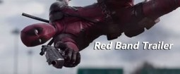 Deadpool Official Red Band Red Band Trailer - Blazing Minds | Film Reviews with Blazing Minds | Scoop.it