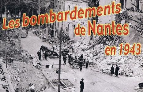 Les bombardements de Nantes en septembre 1943 - Enquête des lycéens de Michelet, à Nantes | Nos Racines | Scoop.it