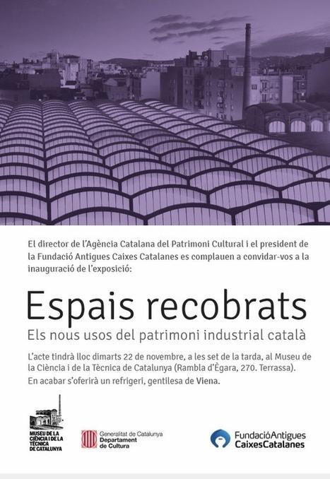 """Inauguració: """"Espais recobrats. Els nous usos del patrimoni industrial català""""   Terrassa: economia i societat   Scoop.it"""
