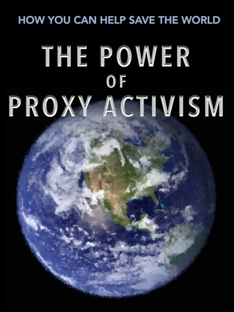 The Power of Proxy Activism | Politics for the Twenty-first Century | Scoop.it