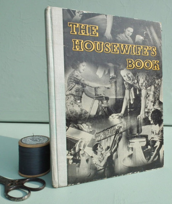 The Housewife's Book Vintage 1930s Household Management Manual Housework Cleaning Cooking Care of Clothing 30s Home Decor Womens History | Antiques & Vintage Collectibles | Scoop.it