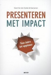Presenteren met impact door Geert Van den Eijnden, Kaat Jansen (Boek) - Managementboek.nl   Aanwinstenlijst HB   Scoop.it
