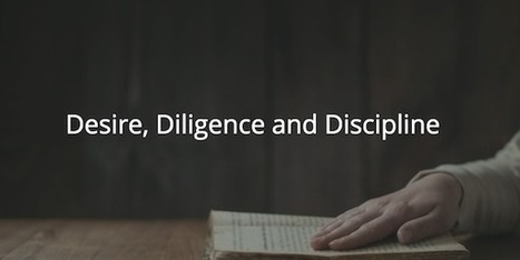 Proverbs 12-15: Desire, Diligence and Discipline | Before The Cross | Devotionals | Scoop.it