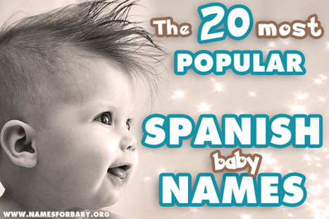 Top 20 most popular Spanish names | The Name Meaning & Baby World | Scoop.it
