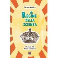 Regine della scienza - Edizioni Anicia   Formazione Anicia   Scoop.it