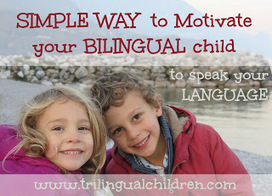Simple way to motivate your bilingual child to speak your language. by Galina @ Raising a Trilingual Child   Raising Bilingual  Multilingual Child   Scoop.it