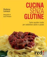"""Cucina senza glutine"" di Giuliana Lomazzi 
