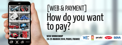 Final Report of the Workshop on Web Payments: How do you want to pay? - 24-25 March 2014 | project specific | Scoop.it