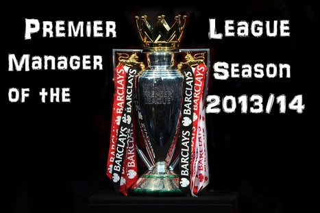 Premier League manager of the Season 2013/14   Football (Soccer)   Scoop.it