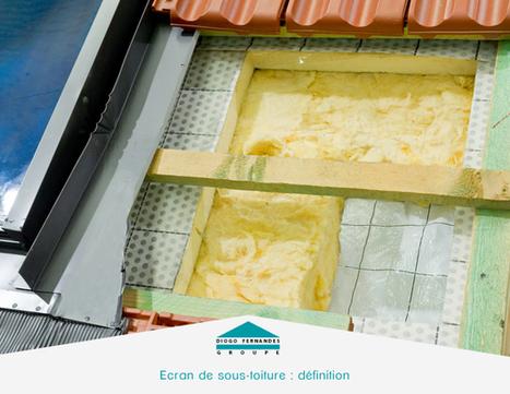Ecran de sous-toiture : définition et utilité | Les actualités du Groupe Diogo Fernandes | Scoop.it