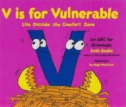 Seth Godin on Vulnerability, Creative Courage, and How to Dance with the Fear: A Children's Book for Grownups | Scriveners' Trappings | Scoop.it