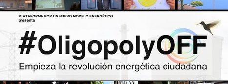 #OligopolyOFF: retrato de la política energética española | El autoconsumo es el futuro energético | Scoop.it