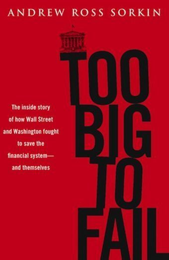 Too Big to Fail: The Inside Story of How Wall Street and Washington Fought to Save the Financial System and themselves | Free eBooks Download | Scoop.it