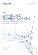Women and flexible working: Improving female employment outcomes in Europe | IPPR | Educational Supervision | Scoop.it