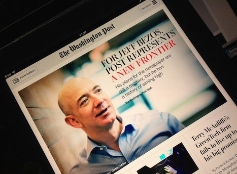 Jeff Bezos on The Washington Post's digital strategy, the future of print, and sending Trump to space | Digital and online journalism | Scoop.it