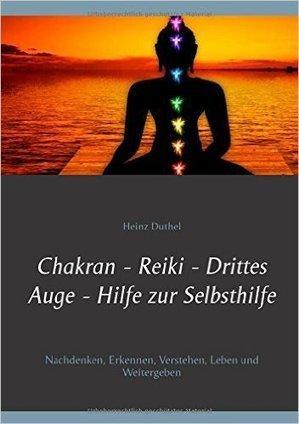 Chakran – Reiki – Drittes Auge . Hilfe zur Selbsthilfe: Nachdenken, erkennen, verstehen, leben und weitergeben | topnews.koeln | Scoop.it
