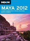 Moon Maya 2012: A Guide to Celebrations in Mexico, Guatemala, Belize and Honduras (Moon Handbooks) | Belize in Social Media | Scoop.it