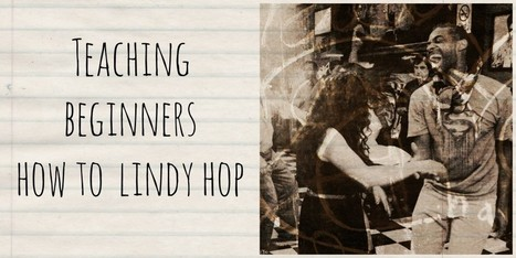 Teaching beginners how to lindy hop | Learning To Teach Swing Dance and ...More | Scoop.it