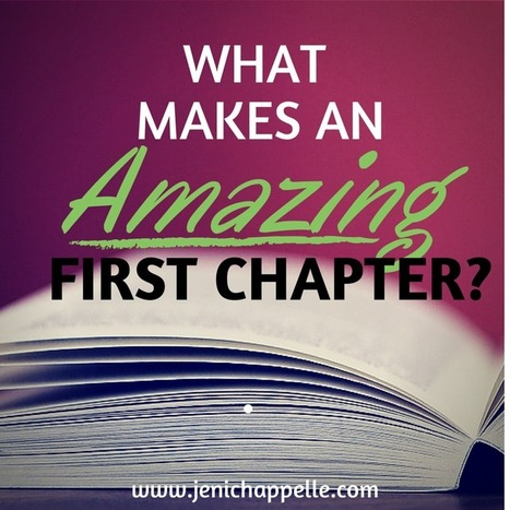 What Makes an Amazing First Chapter? - Jeni Chappelle | Writer's Life | Scoop.it