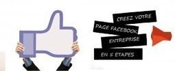 Créez votre page Facebook entreprise en 5 étapes   Communication 2.0 et réseaux sociaux   Scoop.it