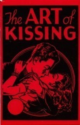 The Art of Kissing: A 1936 Guide for Lovers | Forty Two: Life and Other Important Things | Scoop.it